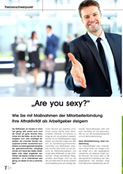 Fachartikel Are you sexy? - Wie Sie mit Maßnahmen der Mitarbeiterbindung Ihre Attraktivität als Arbeitgeber steigern