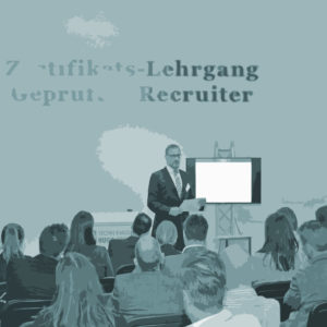 Geprüfter Recruiter: Zertifikatslehrgang